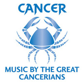 Cancer: Music By The Great Cancerians von Various Artists