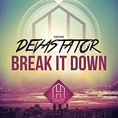 Break It Down by Devastator