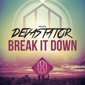 Play & Download Break It Down by Devastator | Napster