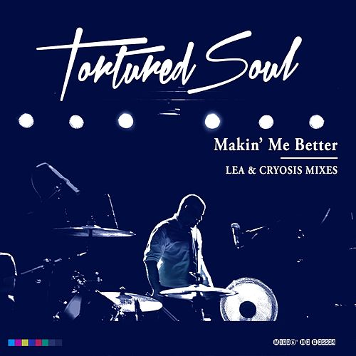 Play & Download Makin' Me Better by Tortured Soul | Napster