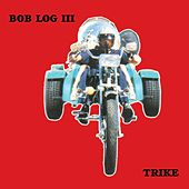 Play & Download Trike by Bob Log III | Napster