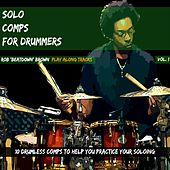 Solo Comps for Drummers, Vol. 1 by Rob Brown