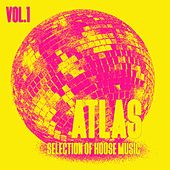 Play & Download Atlas, Vol. 1 - Selection of House Music by Various Artists | Napster