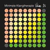 Play & Download Minimale Klangtherapie, Vol. 15 by Various Artists | Napster