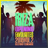 Ibiza Opening Favourites 2016, Vol. 2 - Selection of Techno by Various Artists
