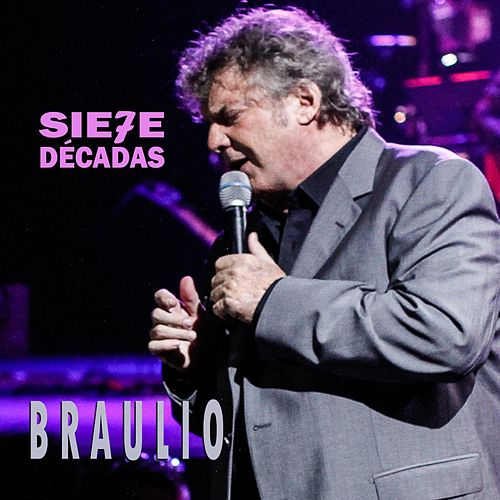 Play & Download Sie7e Decadas by Braulio | Napster