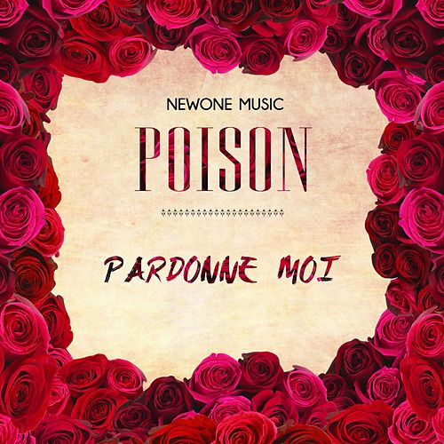Play & Download Pardonne moi by Poison | Napster