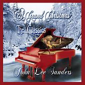 Play & Download A Grand Christmas (The Classics) by John Lee Sanders | Napster