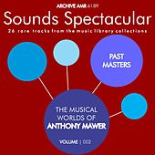 Past Masters: The Musical Worlds of Anthony Mawer Volume 2 by Various Artists