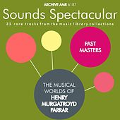 Play & Download Past Masters: The Musical Worlds of Henry Murgatroyd Farrar by Various Artists | Napster