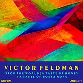 Stop the World, A Taste of Honey & A Taste of Bossa Nova by Victor Feldman