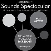 Past Masters: The Musical Worlds of Ivor Slaney Volume 6 by Various Artists