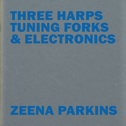 Play & Download Three Harps, Tuning Forks & Electronics by Zeena Parkins | Napster