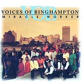 Play & Download Miracle Worker by Voices Of Binghampton | Napster