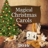 Play & Download Magical Christmas Carols 2016 – Fabulous Songs for Christmas Time, Christmas Songs by Christmas Carols | Napster