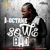 So We Bad - Single by I-Octane