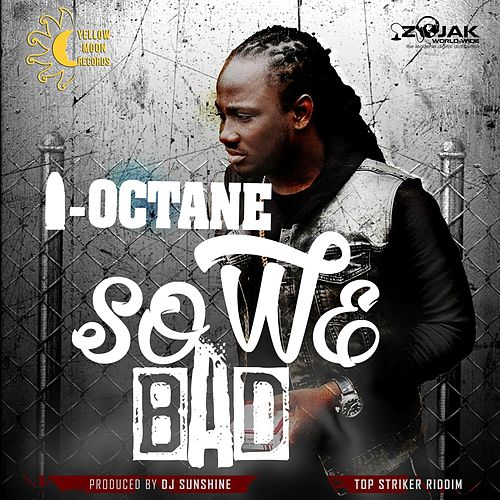 Play & Download So We Bad - Single by I-Octane | Napster