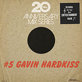 BBE20 Anniversary Mix Series #5 by Gavin Hardkiss by Various Artists