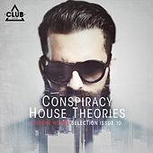 Play & Download Conspiracy House Theories Issue 10 by Various Artists | Napster