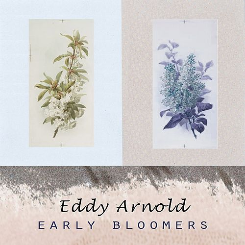 Early Bloomers by Eddy Arnold