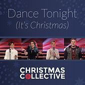 Dance Tonight (It's Christmas) by The Christmas Collective