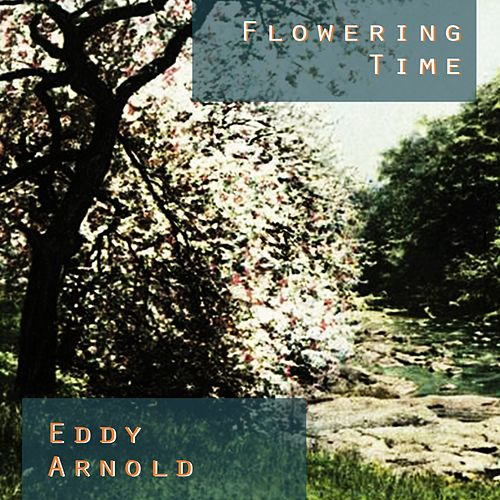 Flowering Time by Eddy Arnold