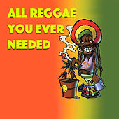 Play & Download All Reggae You Ever Wanted by Various Artists | Napster