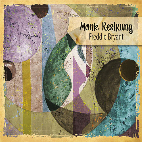 Play & Download Monk Restrung by Freddie Bryant | Napster