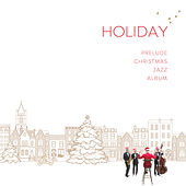 Play & Download Holiday by Prelude | Napster