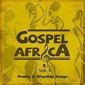 Gospel Africa - Praise and Worship Songs, Vol.1. by Various Artists