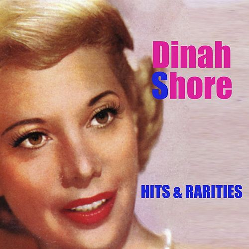 Hits & Rarities by Dinah Shore