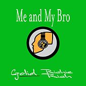 Me and My Bro by Richie Rich