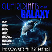 Guardians Of The Galaxy-The Complete Fantasy Playlist by Various Artists