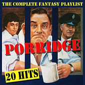 Porridge  - The Complete Fantasy Playlist by Various Artists