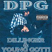 Play & Download Dillinger & Young Gotti by Tha Dogg Pound | Napster