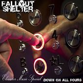 Elevator Music Special: Down on All Fours by Fallout Shelter