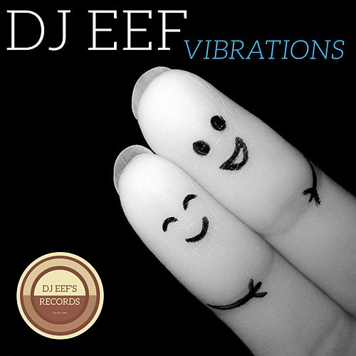 Play & Download Vibrations by DJ Eef | Napster
