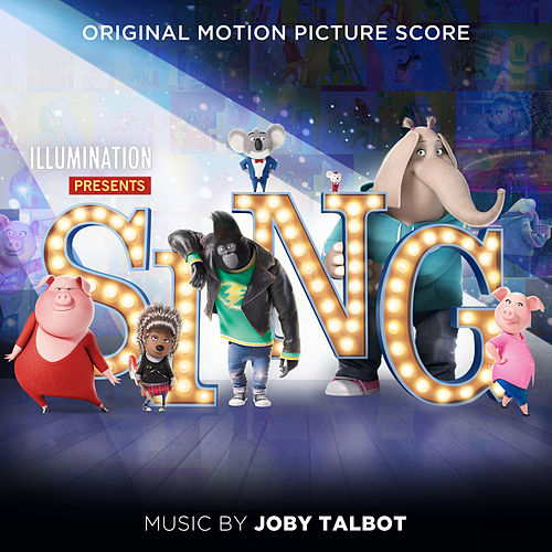 Sing (Original Motion Picture Score) by Joby Talbot