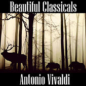 Beautiful Classicals: Antonio Vivaldi by Antonio Vivaldi