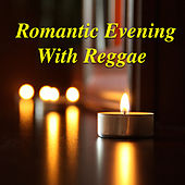 Romantic Evening With Reggae by Various Artists
