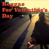 Play & Download Reggae For Valentine Day by Various Artists | Napster