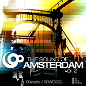 Play & Download The Sound Of Amsterdam Volume 2 by Various Artists | Napster