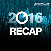 Play & Download Fokuz Recordings - 2016 Recap by Various Artists | Napster