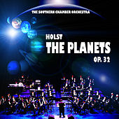 Play & Download Holst: The Planets Op. 32 by The Southern Chamber Orchestra | Napster