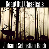 Beautiful Classicals: Johann Sebastian Bach by Johann Sebastian Bach