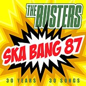Play & Download Ska Bang 87 (30 Years - 30 Songs) by The Busters | Napster