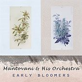 Early Bloomers von Mantovani & His Orchestra
