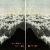 Between von Ferrante and Teicher