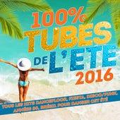 100% Tubes de l'été 2016 (Tous les Hits Dancefloor, Fiesta, Disco/Funk, Années 80, Brésil pour danser cet été) de Various Artists