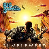 Play & Download Tumbleweed by Big Something | Napster